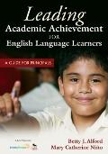 Leading Academic Achievement for English Language Learners : A Guide for Principals