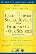 Leadership for Social Justice and Democracy in Our Schools (The Soul of Educational Leadersh...