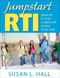 Jumpstart RTI : Using RTI in Your Elementary School Right Now