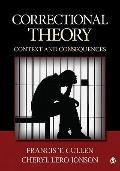 Correctional Theory: Contexts and Consequences