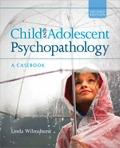 Child and Adolescent Psychopathology : A Casebook