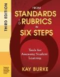 From Standards to Rubrics in Six Steps : Tools for Assessing Student Learning