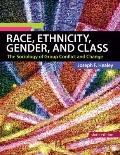 Race, Ethnicity, Gender, and Class :
