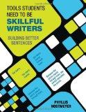 Tools Students Need to Be Skillful Writers : Building Better Sentences