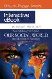 Our Social World Interactive eBook: Introduction to Sociology, 3e Media Edition