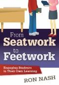 From Seatwork to Feetwork : Engaging Students in Their Own Learning