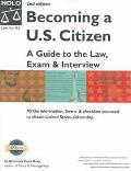 Becoming A U. S. Citizen Guide to the Law, Exam and Interview