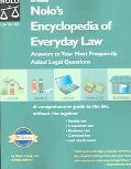 Nolo's Encyclopedia Of Everyday Law Answers To Your Most Frequently Asked Legal Questions