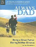 Always Dad Being a Great Father During & After Divorce