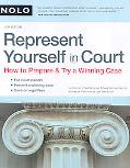 Represent Yourself in Court How to Prepare & Try a Winning Case