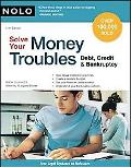 Solve Your Money Troubles: Debt, Credit and Bankruptcy