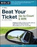 Beat Your Ticket : Go to Court and Win