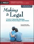 Making it Legal : A Guide to Same-Sex Marriage, Domestic Partnerships and Civil Unions