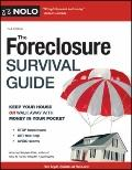 Foreclosure Survival Guide : Keep Your House or Walk Away with Money in Your Pocket