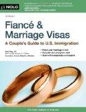 Fiance and Marriage Visas : A Couple's Guide to US Immigration