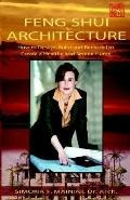 Feng Shui For Architecture How To Design, Build And Remodel To Create A Healthy And Serene Home