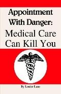 Appointment With Danger Medical Care Can Kill You