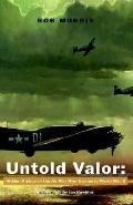 Untold Valor Hidden History Of The Air War Europe In World War Ii