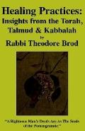 Healing Practices Insights from the Torah, Talmud And Kabbalah
