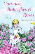 Coronets, Butterflies & Roses