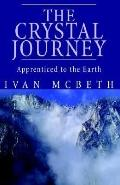 Crystal Journey Apprenticed to the Earth