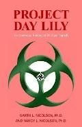 Project Day Lily An American Biological Warfare Tragedy