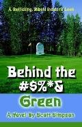 Behind the #$%*& Green