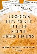 Gregory's Pita Pocket Full of Simple Greek Recipes