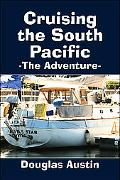 Cruising the South Pacific The Adventure