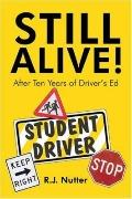 Still Alive! after Ten Years of Driver's Ed