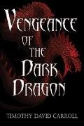 Vengeance of the Dark Dragon