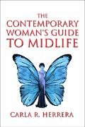 Contemporary Woman's Guide to Midlife Essays And Resources for Life Transitions