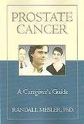 Prostate Cancer A Caregiver's Guide