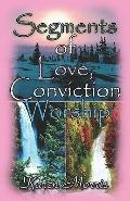 Segments of Love, Conviction, Worship