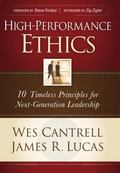 High-Performance Ethics 10 Timeless Principles for Next-Generation Leadership