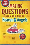 Amazing Questions Kids Ask About Heaven & Angels