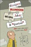 Boopers, Blunders, Jokes, Quips and Quotes