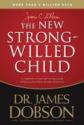 New Strong-willed Child Birth Through Adolescence