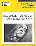 Alcohol & Tobacco America's Drugs of Choice