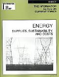Energy Supplies Sustainability, And Cost