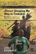 Almost Sleeping My Way to Timbuktu : West Africa on a Shoestring by Public Transport with No...