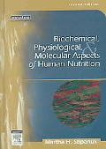Biochemical, Physiological, & Molecular Aspects Of Human Nutrition