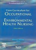 Core Curriculum for Occupational & Environmental Health Nursing
