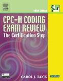 CPC-H Coding Exam Review 2005: The Certification Step, 1e (Cpc-H Coding Exam Review: The Cer...