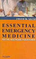 Essential Emergency Medicine For the Healthcare Practitioner