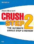 Crush Step 2 The Ultimate USMLE Step 2 Review