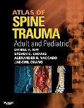 Atlas of Spine Trauma with DVD: Adult & Pediatric