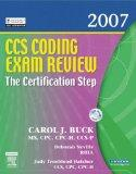 CCS Coding Exam Review 2007: The Certification Step, 1e (CCS Coding Exam Review: The Certifi...