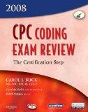 CPC Coding Exam Review 2008: The Certification Step, 1e (CPC Coding Exam Review: Certificati...