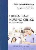 Safe Patient Handling, an Issue of Critical Care Nursing Clinics